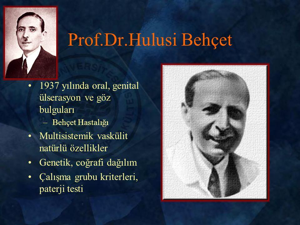 Prof.Dr.Hulusi Behçet 1937 yılında oral, genital ülserasyon ve göz bulguları. Behçet Hastalığı. Multisistemik vaskülit natürlü özellikler.
