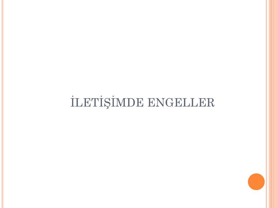 İLETİŞİMDE ENGELLER