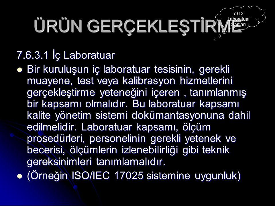 ÜRÜN GERÇEKLEŞTİRME 7.6.3.1 İç Laboratuar