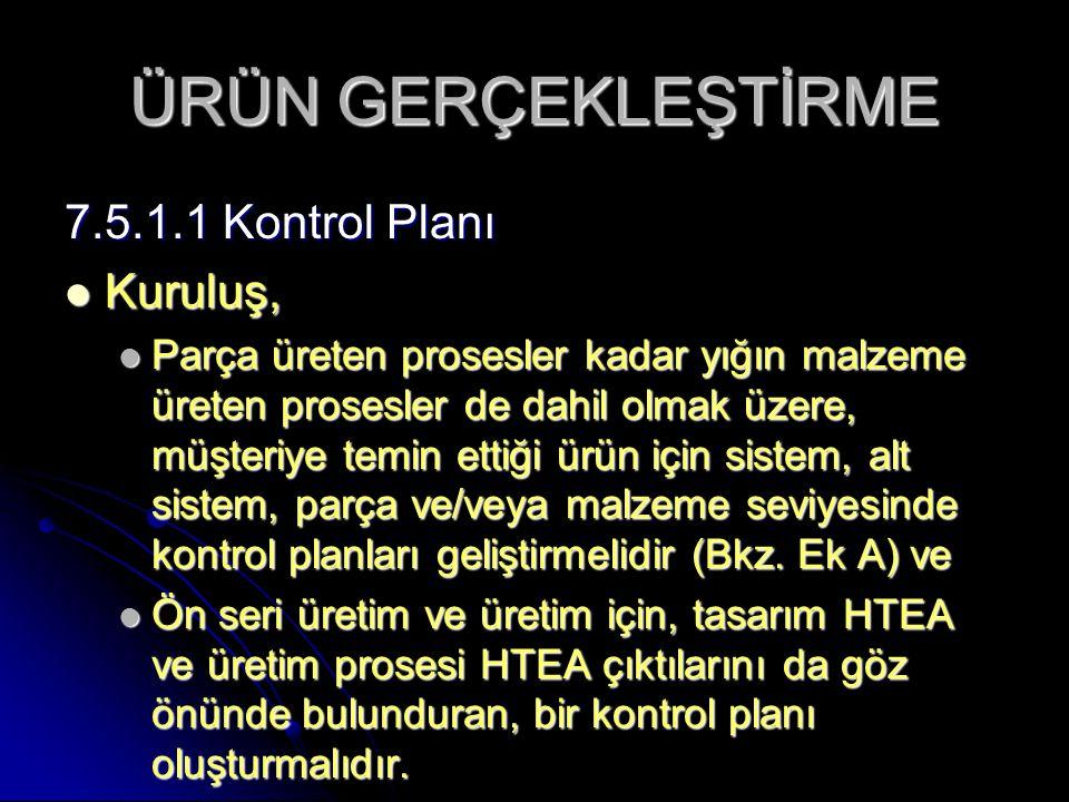 ÜRÜN GERÇEKLEŞTİRME 7.5.1.1 Kontrol Planı Kuruluş,