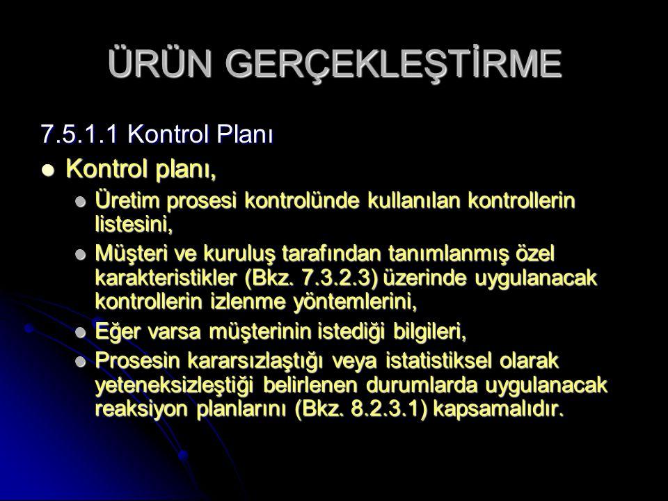 ÜRÜN GERÇEKLEŞTİRME 7.5.1.1 Kontrol Planı Kontrol planı,