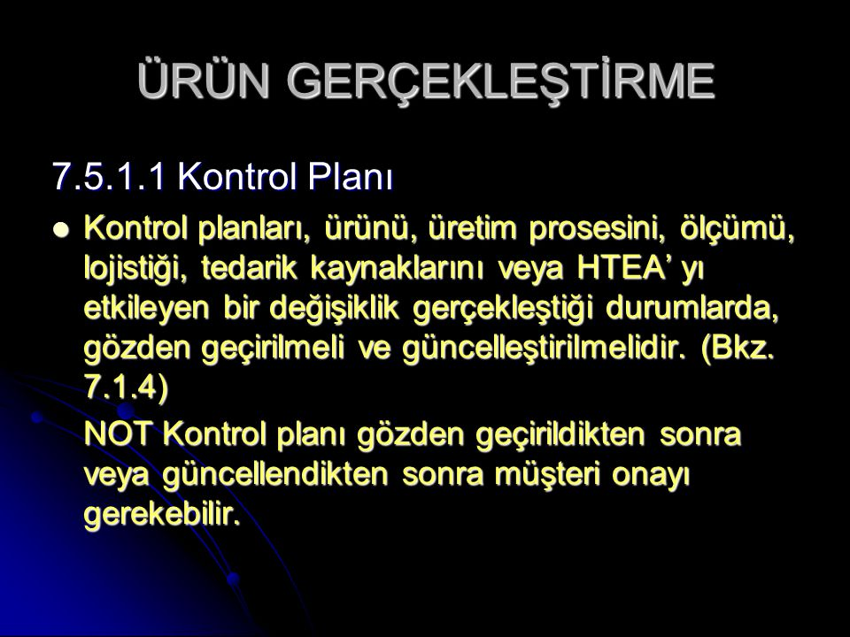 ÜRÜN GERÇEKLEŞTİRME 7.5.1.1 Kontrol Planı