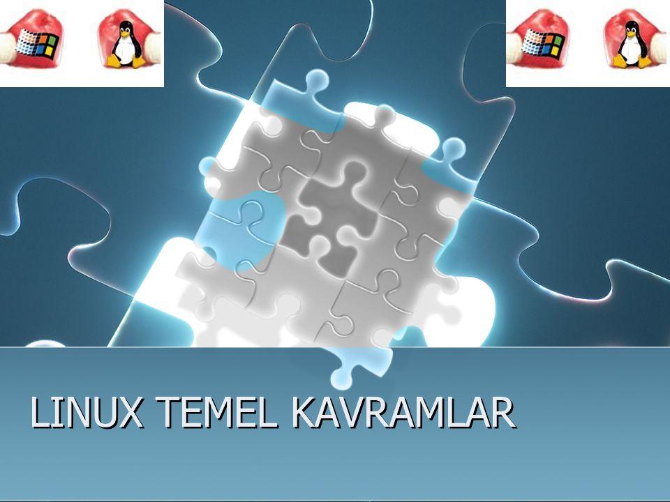 LINUX TEMEL KAVRAMLAR