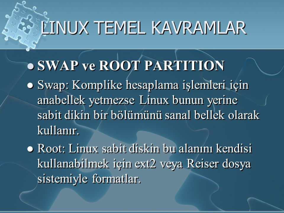 LINUX TEMEL KAVRAMLAR SWAP ve ROOT PARTITION