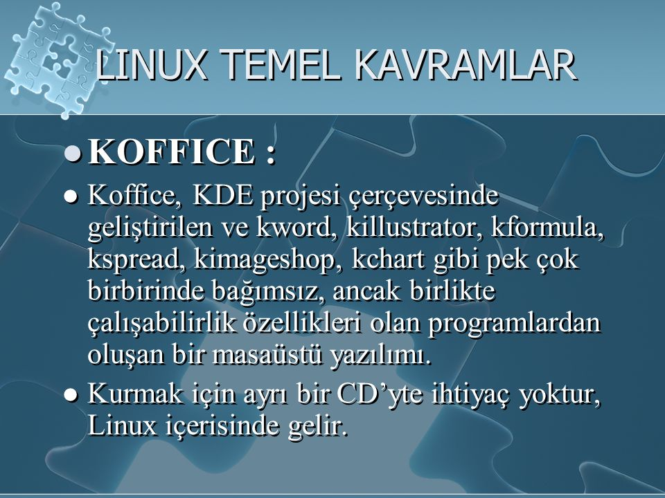 LINUX TEMEL KAVRAMLAR KOFFICE :