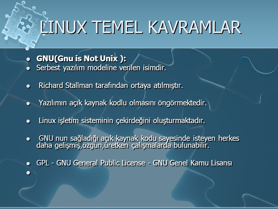 LINUX TEMEL KAVRAMLAR GNU(Gnu is Not Unix ):