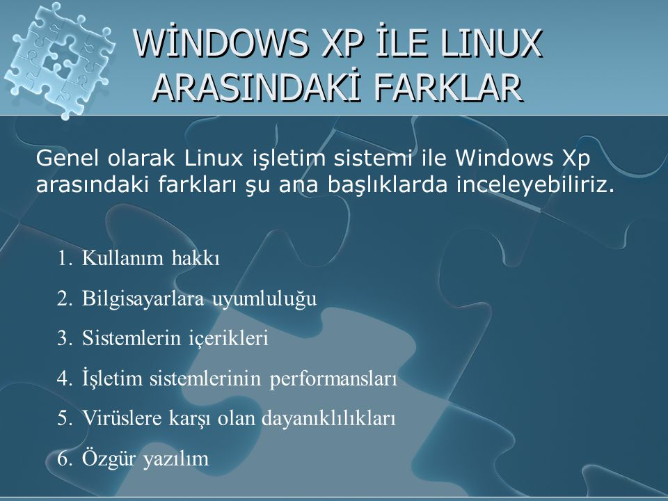 WİNDOWS XP İLE LINUX ARASINDAKİ FARKLAR