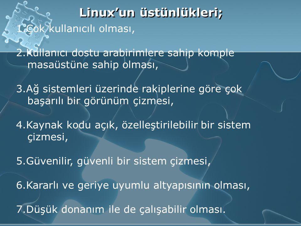 Linux'un üstünlükleri;