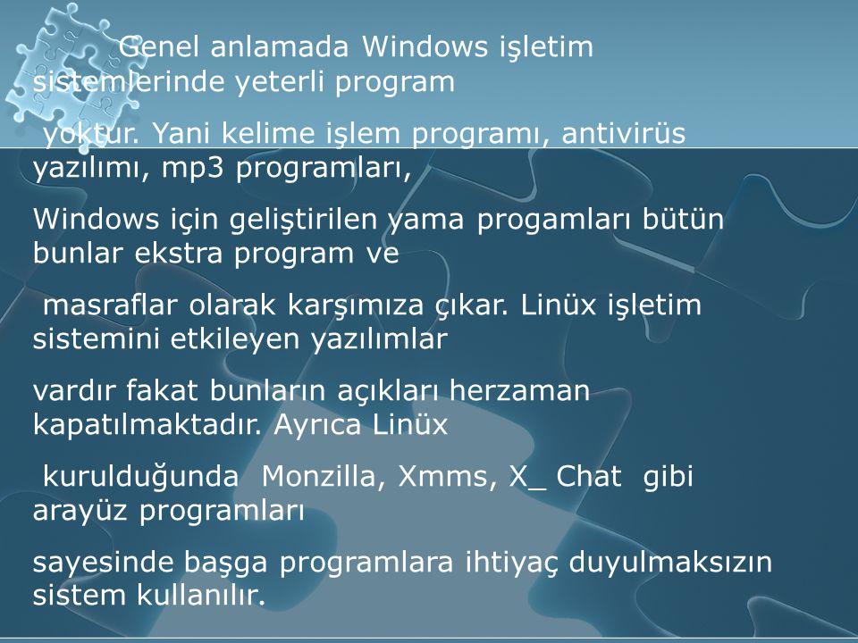 Genel anlamada Windows işletim sistemlerinde yeterli program