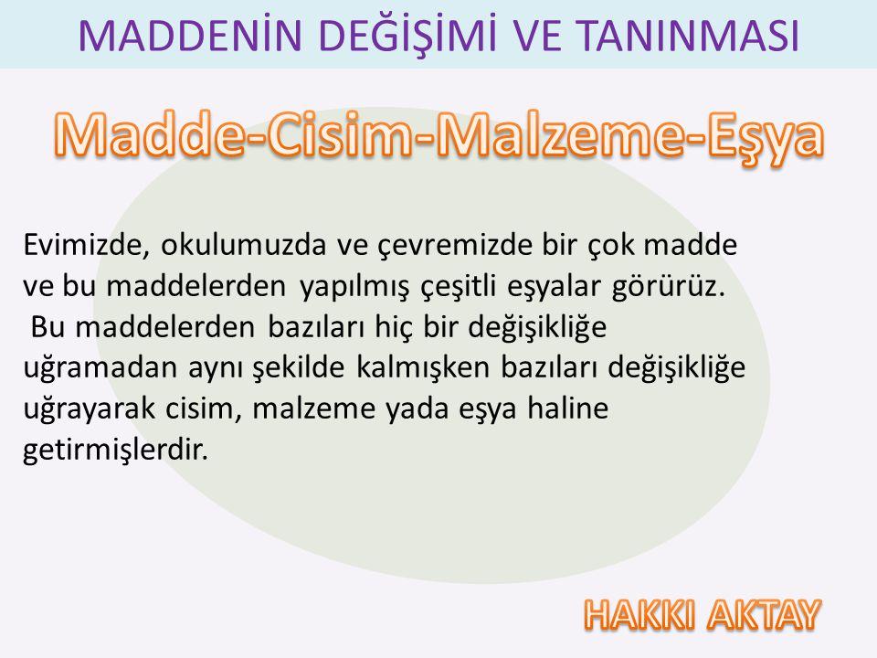 Madde-Cisim-Malzeme-Eşya