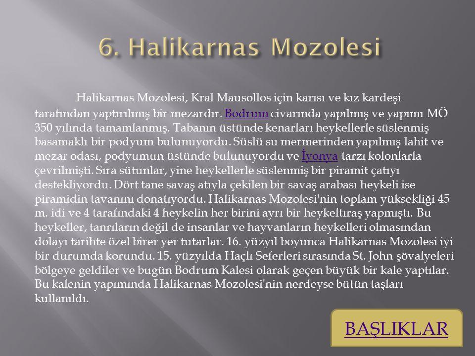 6. Halikarnas Mozolesi BAŞLIKLAR
