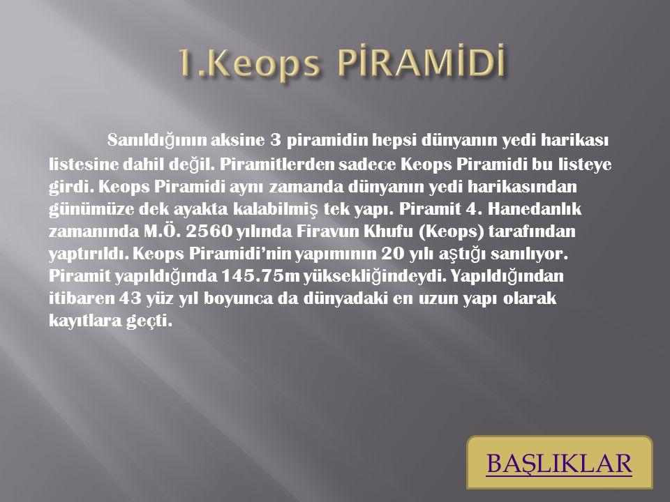 1.Keops PİRAMİDİ