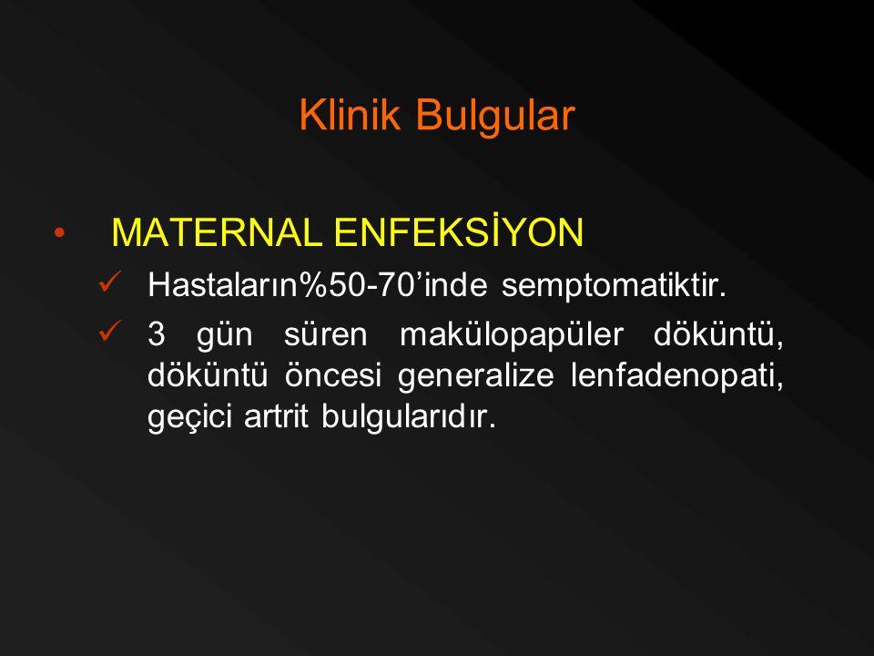 Klinik Bulgular MATERNAL ENFEKSİYON