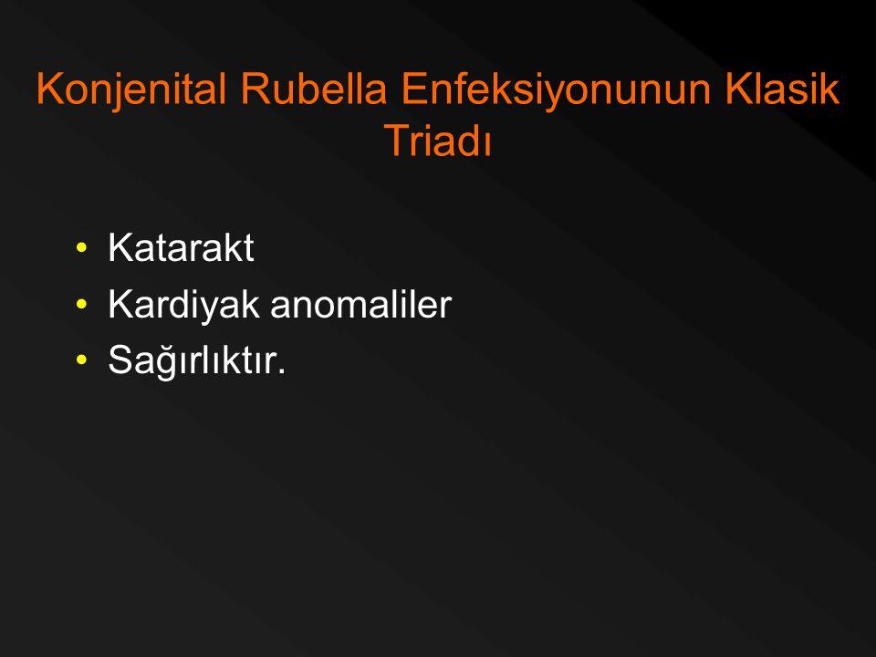 Konjenital Rubella Enfeksiyonunun Klasik Triadı