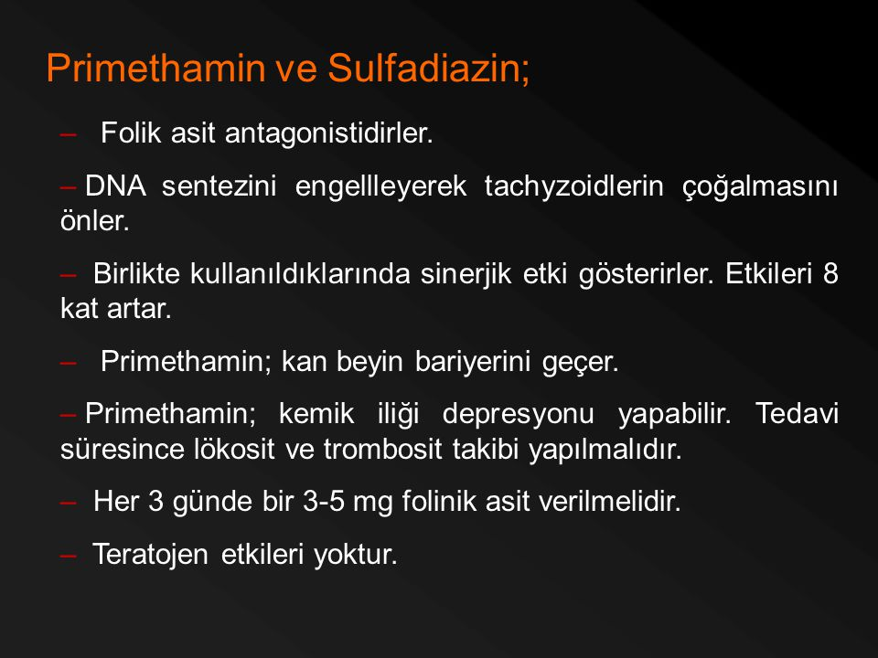 Primethamin ve Sulfadiazin;