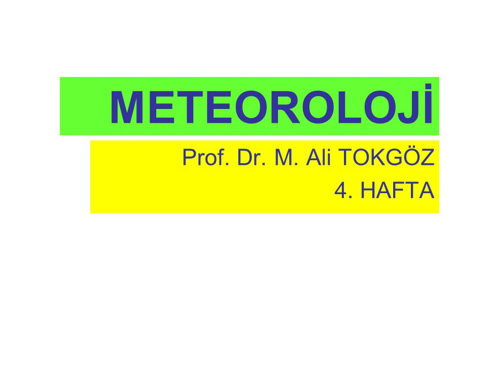 Prof. Dr. M. Ali TOKGÖZ 4. HAFTA