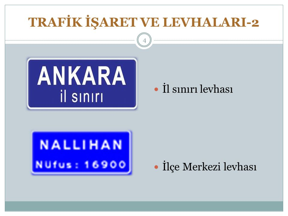 TRAFİK İŞARET VE LEVHALARI-2