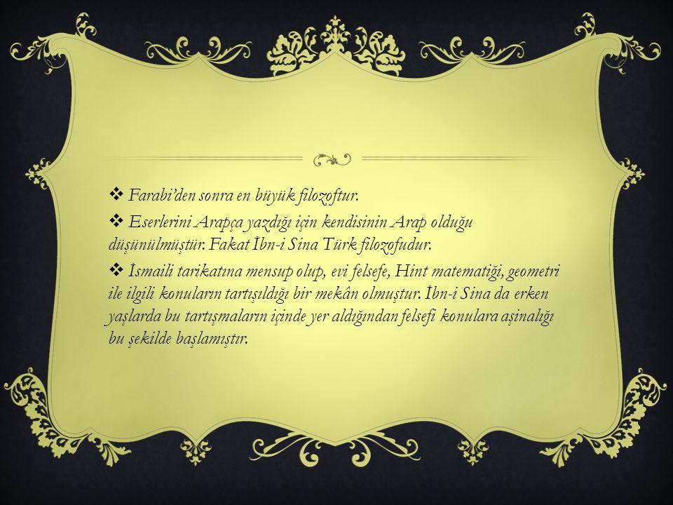 Farabi'den sonra en büyük filozoftur.
