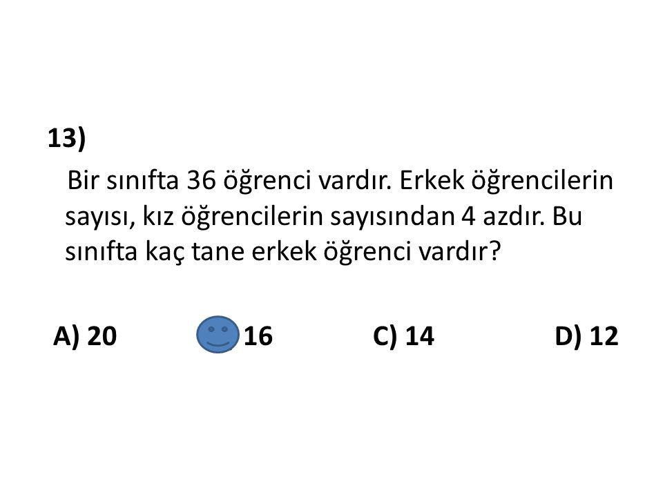 13) Bir sınıfta 36 öğrenci vardır