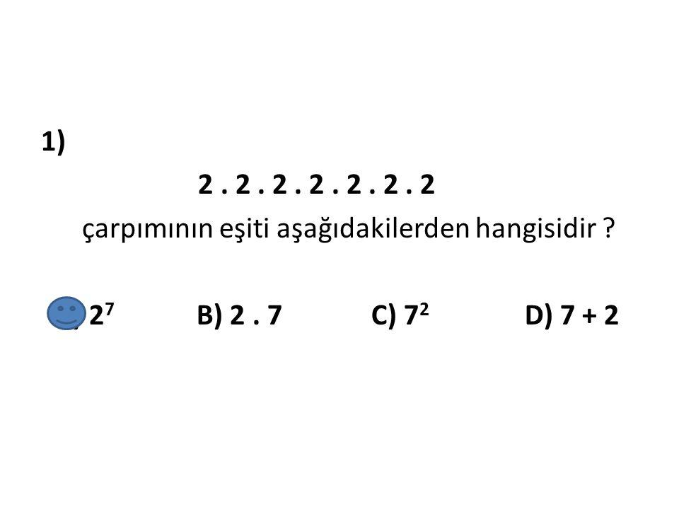 1) 2. 2. 2. 2. 2. 2. 2 çarpımının eşiti aşağıdakilerden hangisidir