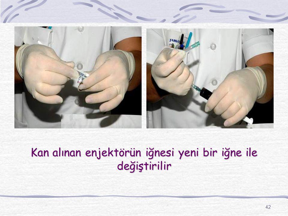 Kan alınan enjektörün iğnesi yeni bir iğne ile değiştirilir