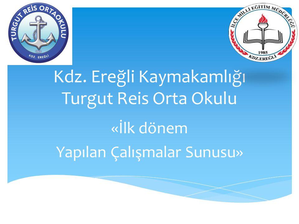 Kdz. Ereğli Kaymakamlığı Turgut Reis Orta Okulu