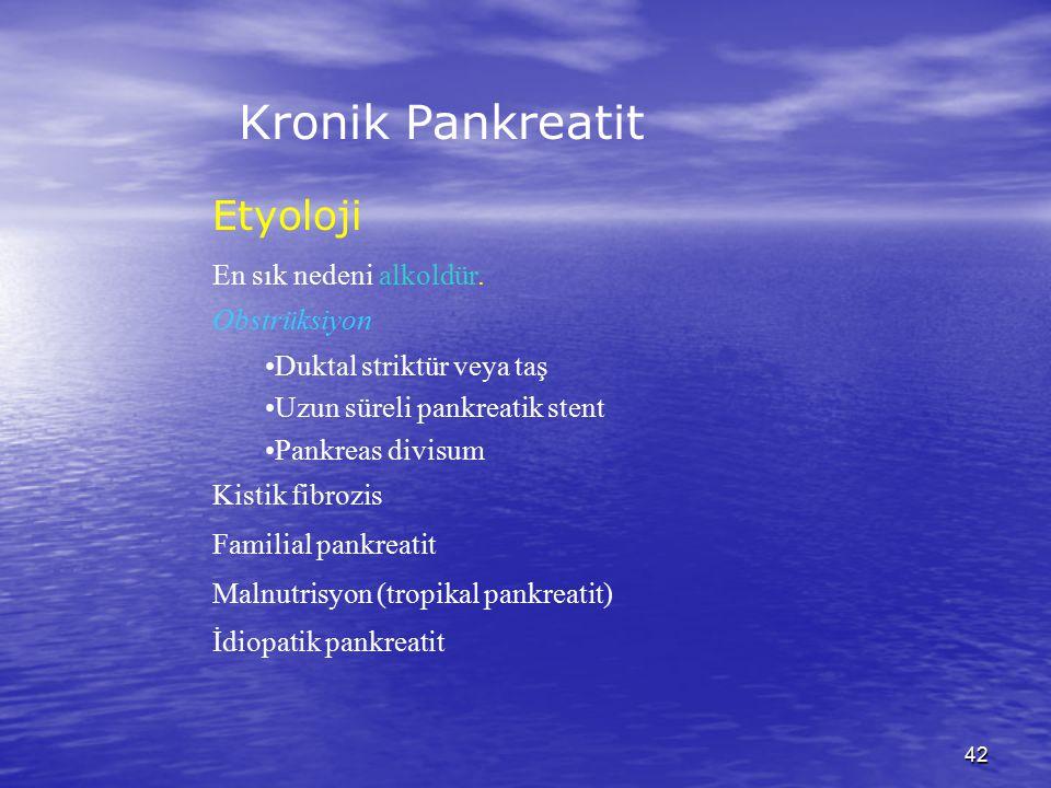 Kronik Pankreatit Etyoloji En sık nedeni alkoldür. Obstrüksiyon