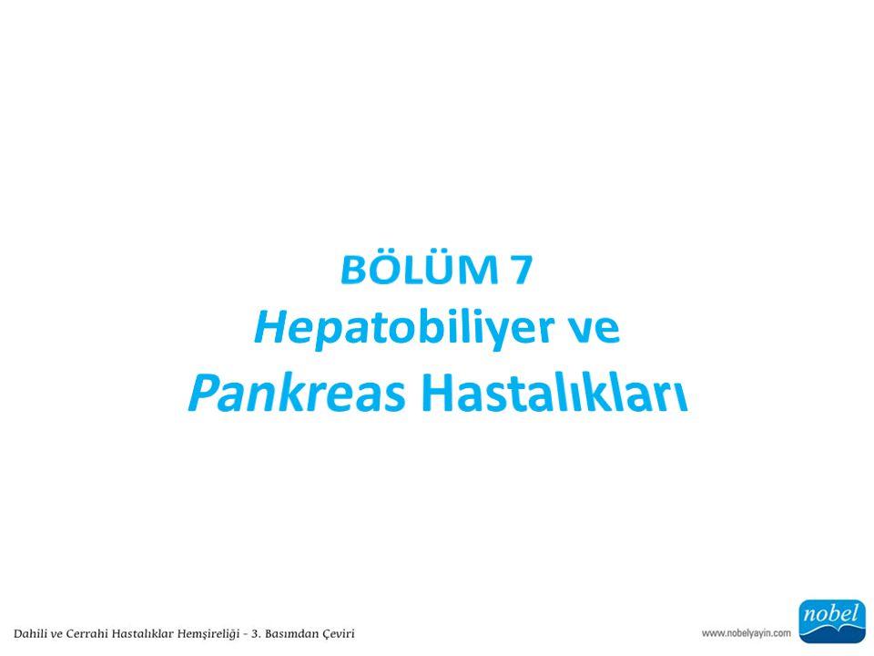 BÖLÜM 7 Hepatobiliyer ve Pankreas Hastalıkları