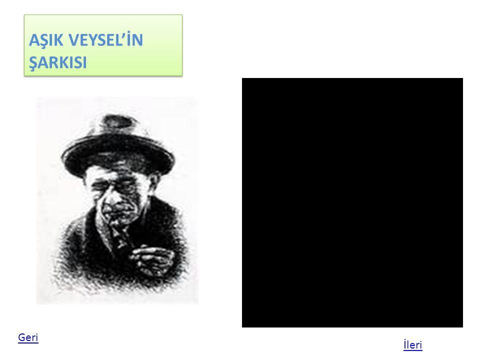 AŞIK VEYSEL'İN ŞARKISI