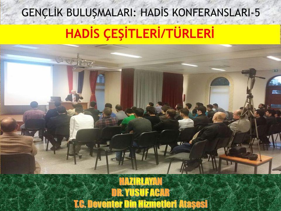 HADİS ÇEŞİTLERİ/TÜRLERİ