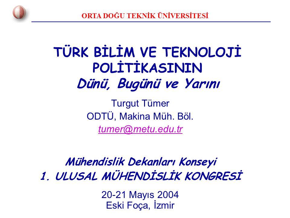 TÜRK BİLİM VE TEKNOLOJİ POLİTİKASININ Dünü, Bugünü ve Yarını