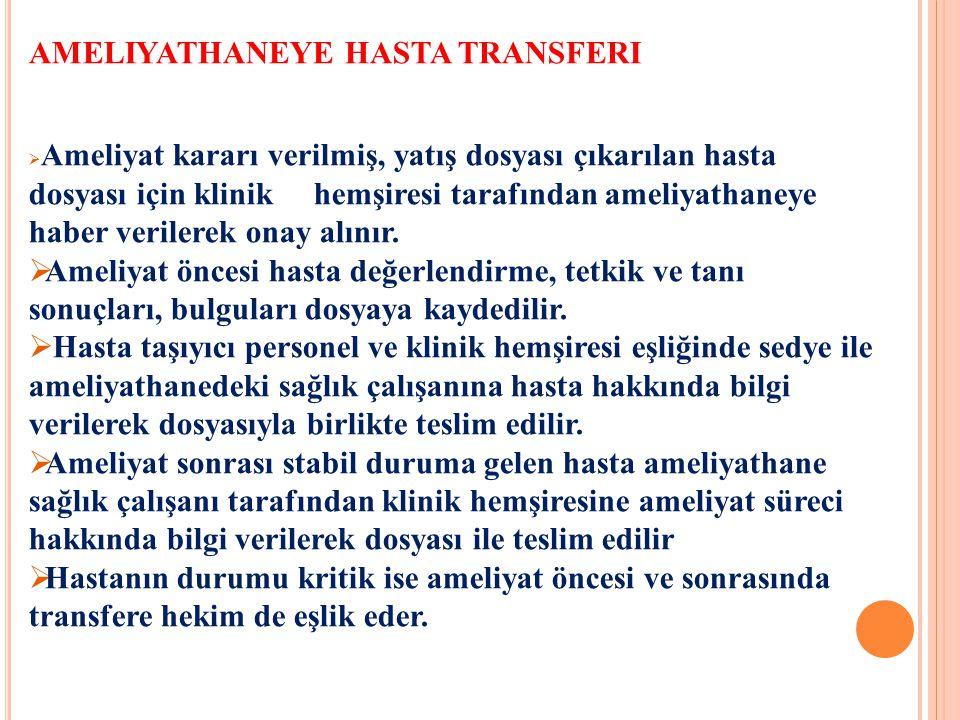 AMELIYATHANEYE HASTA TRANSFERI