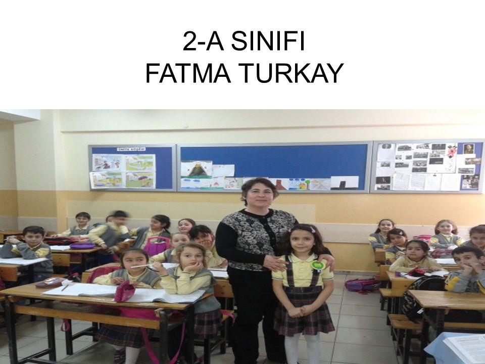2-A SINIFI FATMA TURKAY