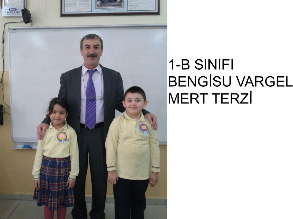 1-B SINIFI BENGİSU VARGEL MERT TERZİ