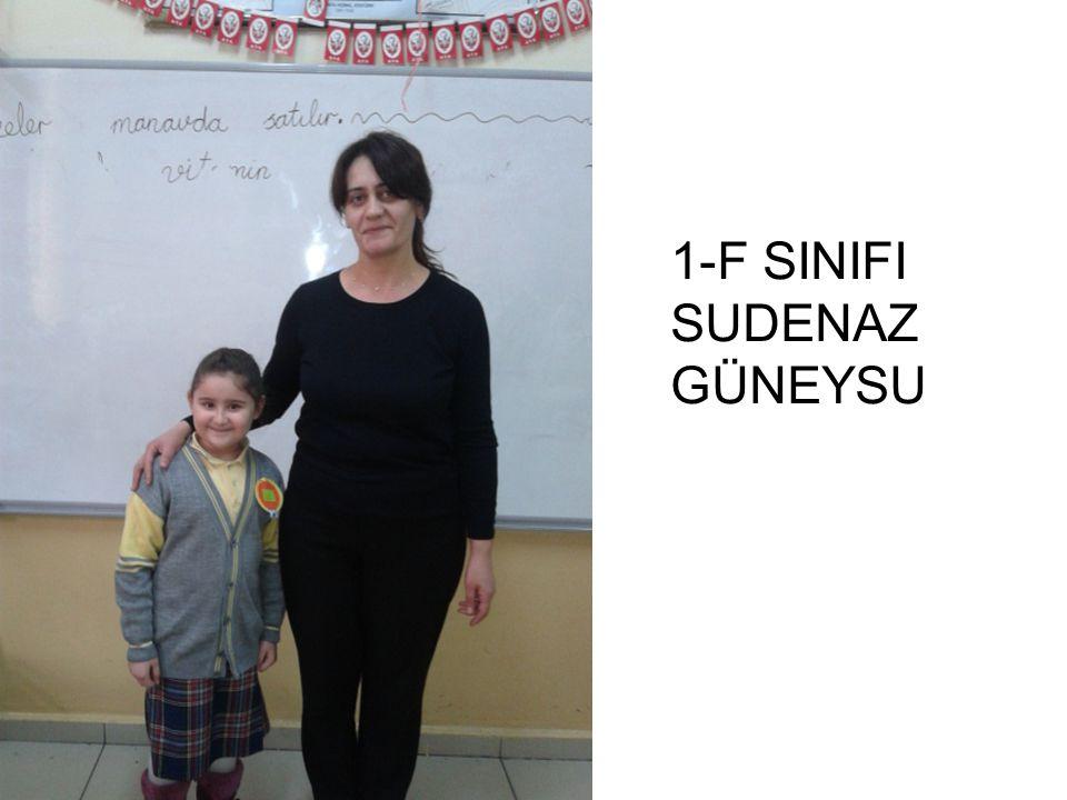 1-F SINIFI SUDENAZ GÜNEYSU
