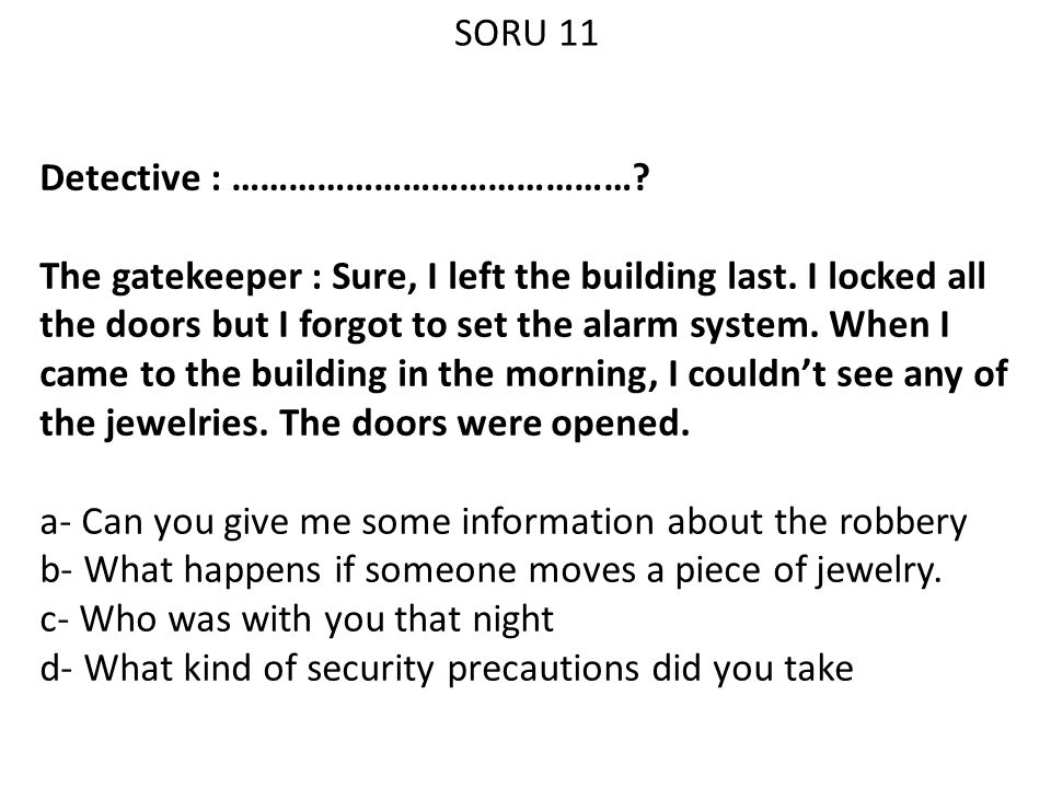 SORU 11 Detective : ……………………………………