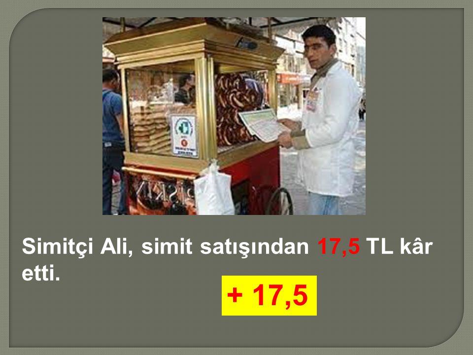 Simitçi Ali, simit satışından 17,5 TL kâr etti.