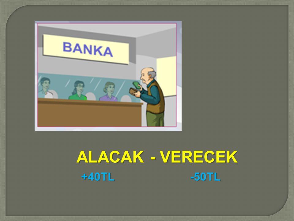 ALACAK - VERECEK +40TL -50TL