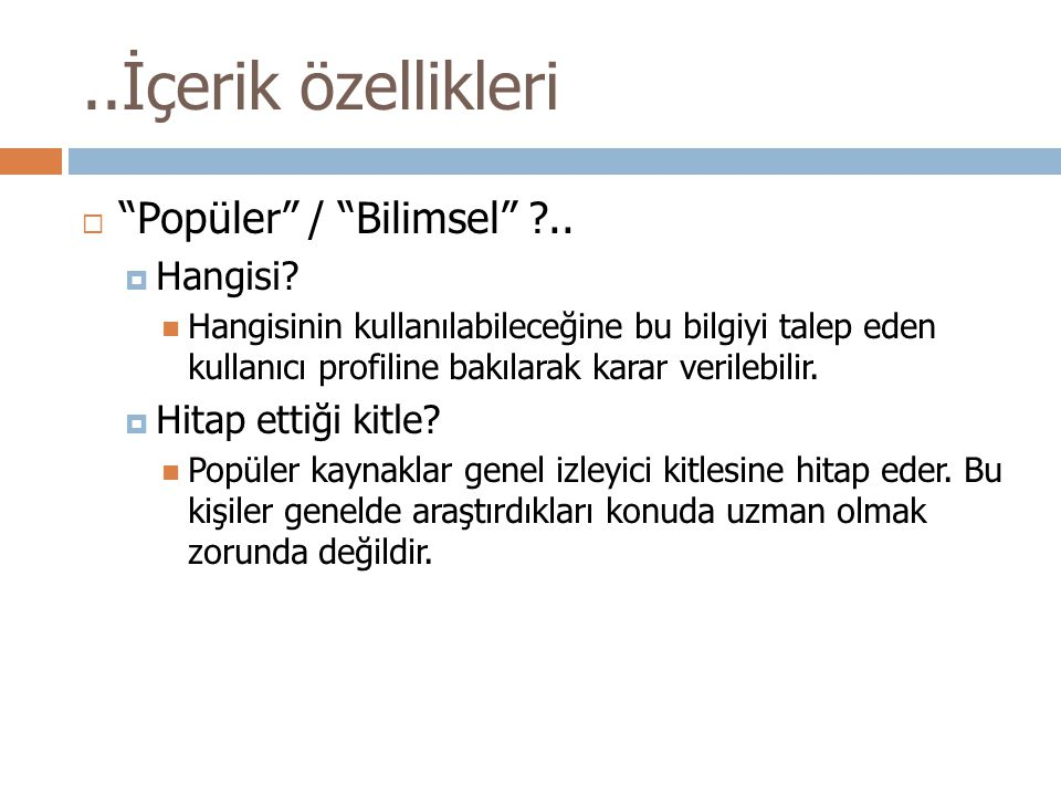 ..İçerik özellikleri Popüler / Bilimsel .. Hangisi