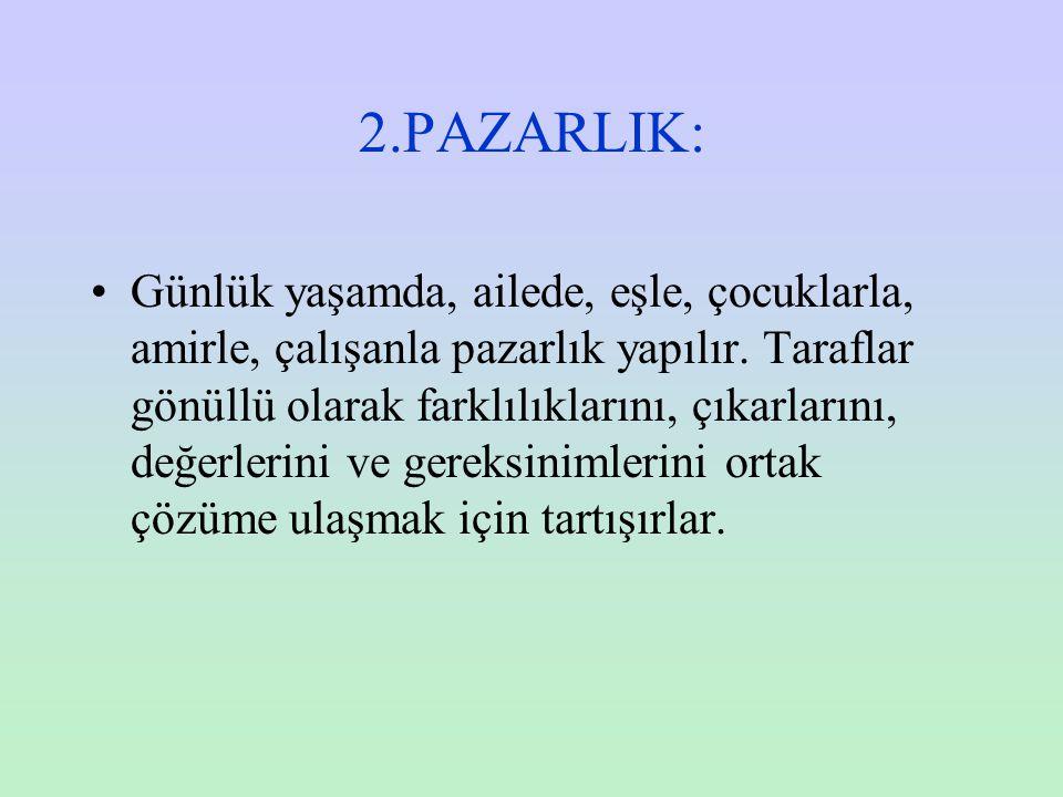 2.PAZARLIK: