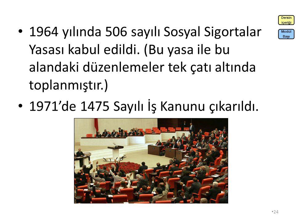 1971'de 1475 Sayılı İş Kanunu çıkarıldı.