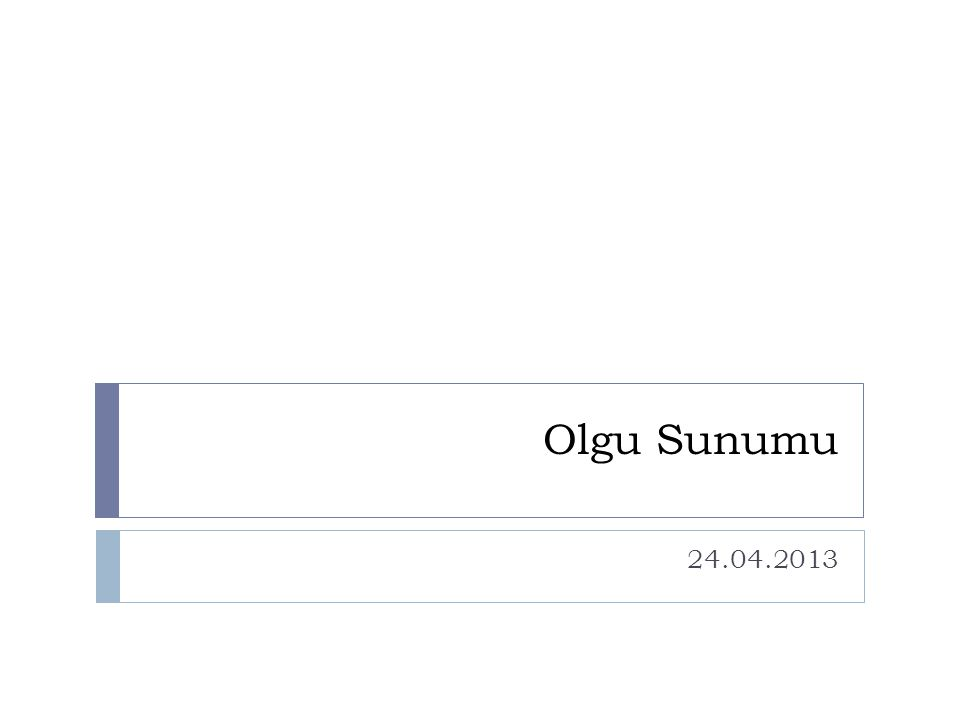 Olgu Sunumu 24.04.2013