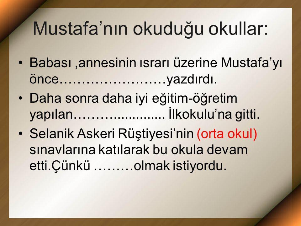 Mustafa'nın okuduğu okullar: