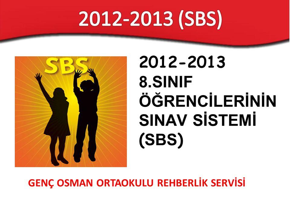 2012-2013 (SBS) 2012-2013 8.SINIF ÖĞRENCİLERİNİN SINAV SİSTEMİ (SBS)
