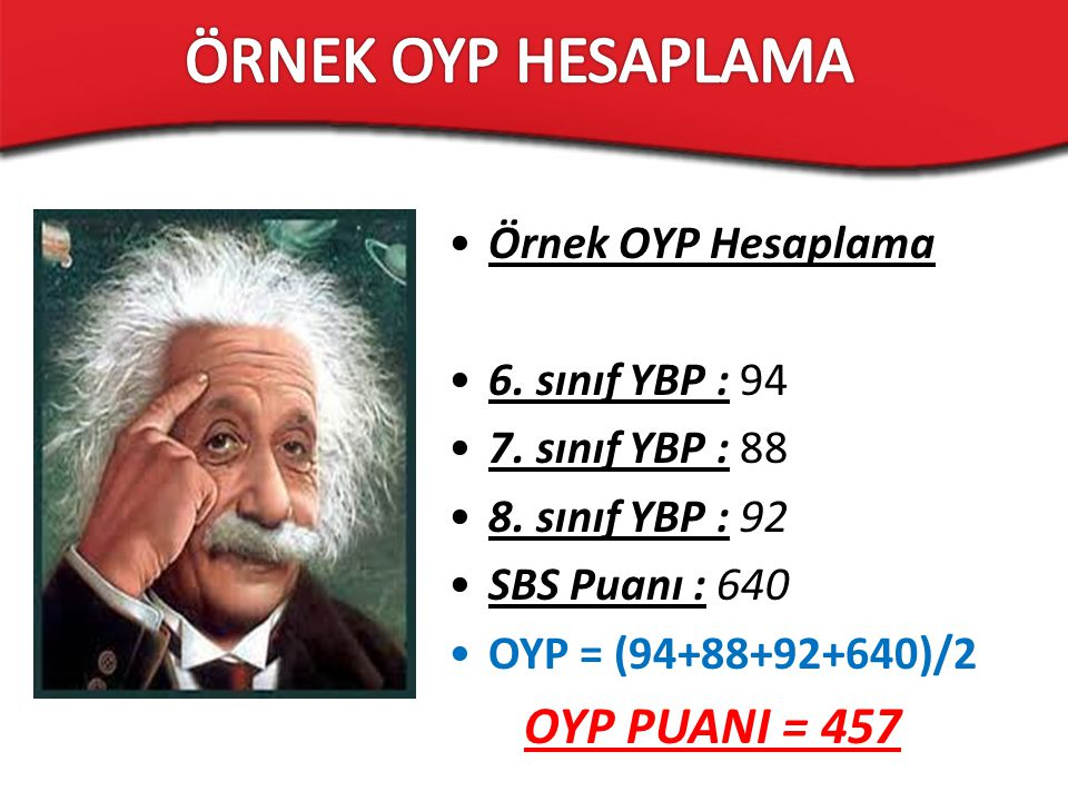 ÖRNEK OYP HESAPLAMA OYP PUANI = 457 Örnek OYP Hesaplama