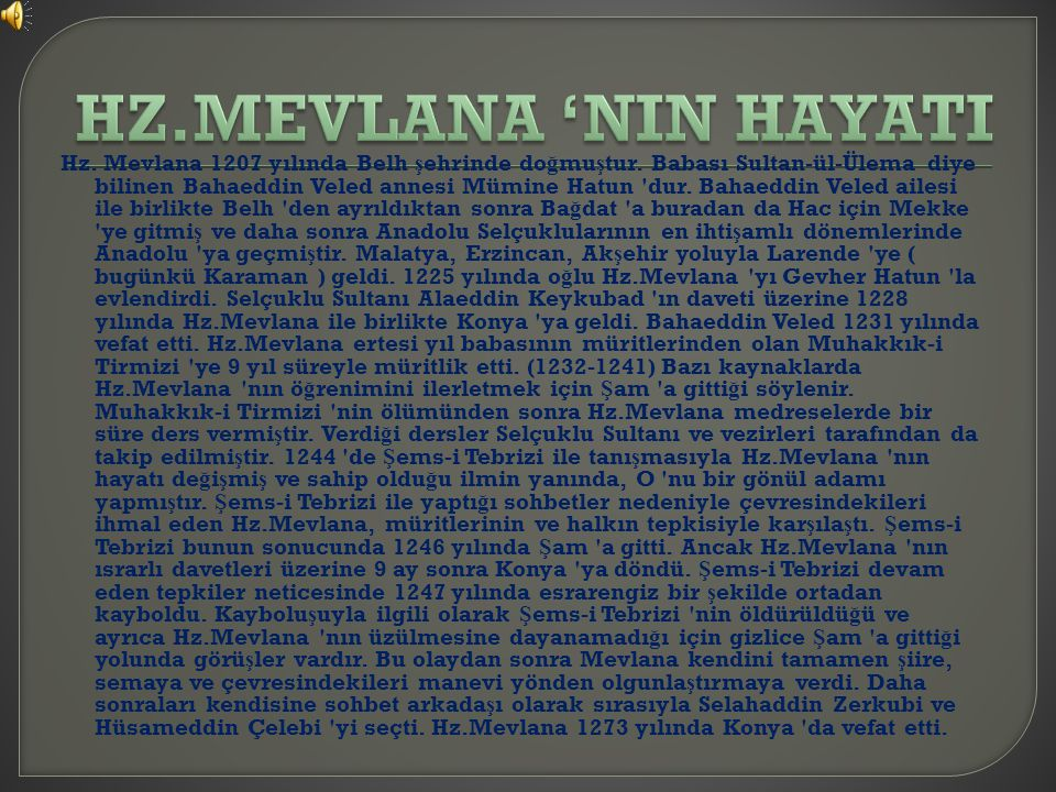 HZ.MEVLANA 'NIN HAYATI