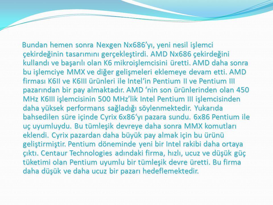 Bundan hemen sonra Nexgen Nx686'yı, yeni nesil işlemci çekirdeğinin tasarımını gerçekleştirdi.