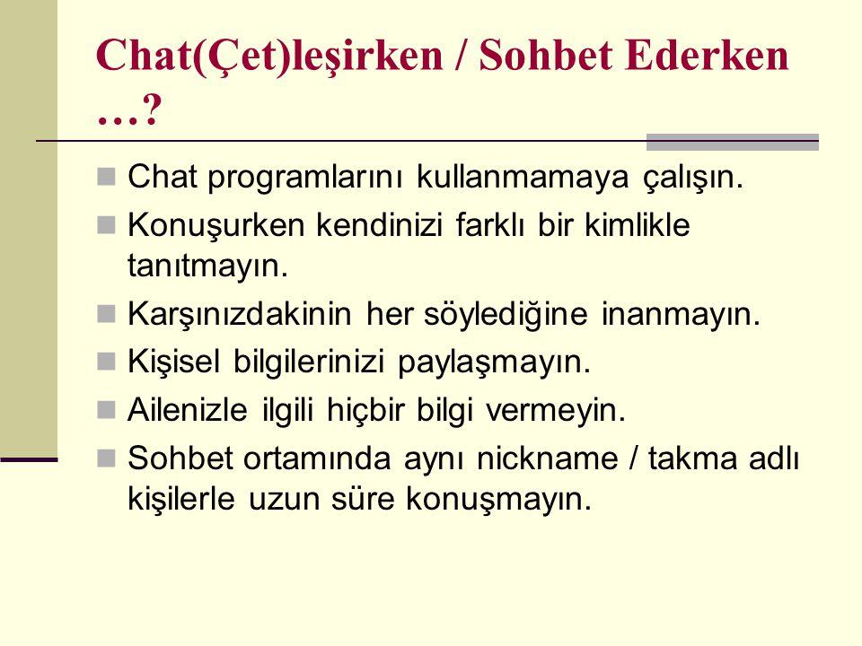 Chat(Çet)leşirken / Sohbet Ederken …