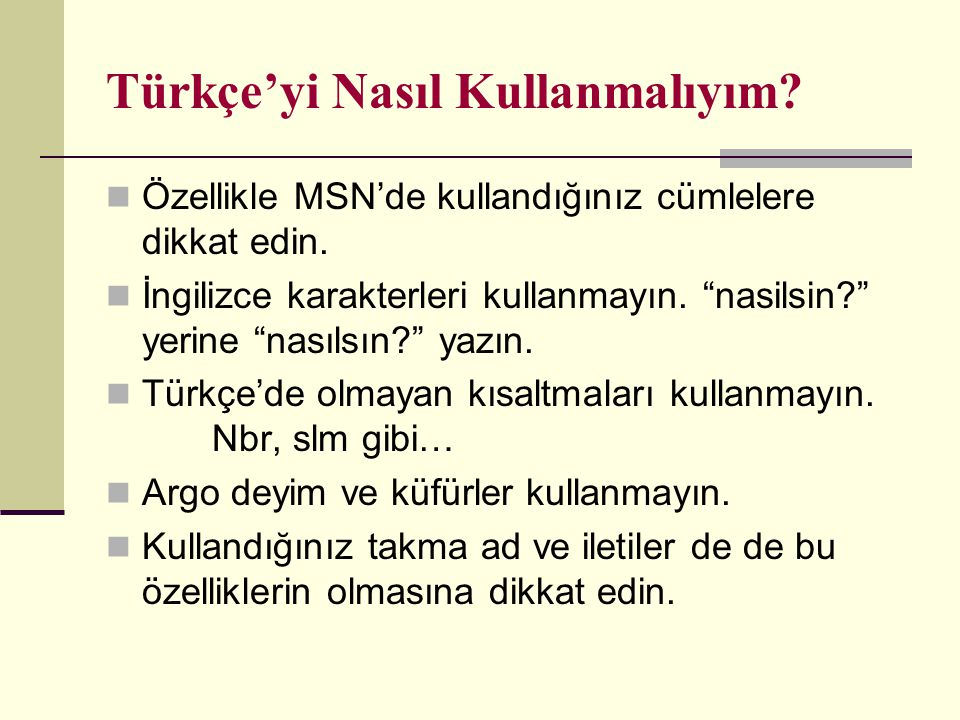 Türkçe'yi Nasıl Kullanmalıyım