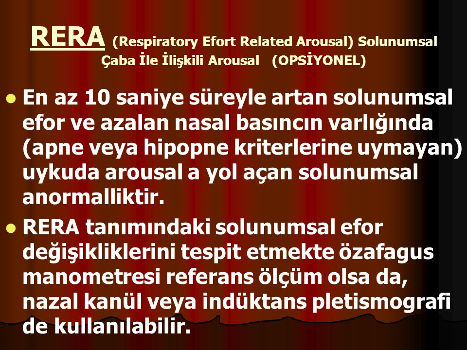 RERA (Respiratory Efort Related Arousal) Solunumsal Çaba İle İlişkili Arousal (OPSİYONEL)